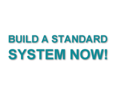 Build a Standard System Now!